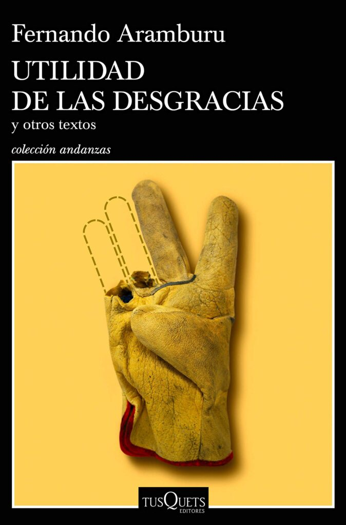 UTILIDAD DE LAS DESGRACIAS Y OTROS TEXTOS