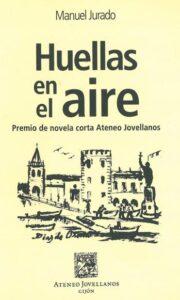 Manuel Jura, Huellas en el aire, 1er premio de novela corta Ateneo Jovellanos